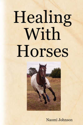 Healing With Horses by Naomi Johnson image