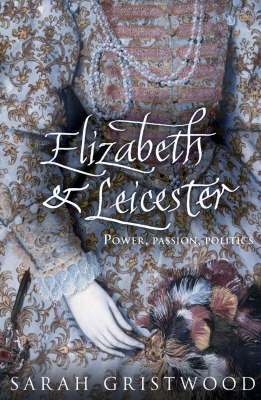 Elizabeth and Leicester by Sarah Gristwood image