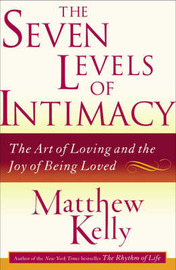 The Seven Levels of Intimacy by Matthew Kelly image