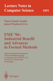 FME '96: Industrial Benefit and Advances in Formal Methods image