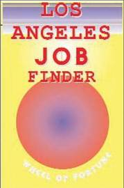 Los Angeles Job Finder's Wheel of Fortune: 2005 by National Employment Writers Group image
