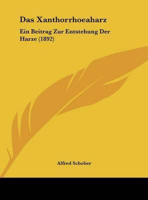 Das Xanthorrhoeaharz: Ein Beitrag Zur Entstehung Der Harze (1892) by Alfred Schober image