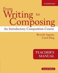 From Writing to Composing Teacher's Manual by Beverly Ingram