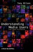 Understanding Media Users by Tony Wilson