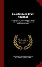 Blackford and Grant Counties by Chicago Pub Lewis Publishing Co