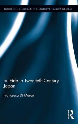 Suicide in Twentieth-Century Japan by Francesca Di Marco image