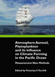 Atmosphere Aerosol, Phytoplankton and Its Influence on Climate Forming in the Pacific Ocean