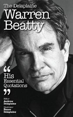 The Delaplaine Warren Beatty - His Essential Quotations by Andrew Delaplaine image