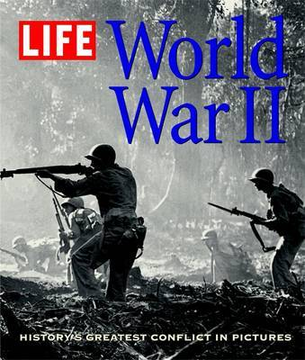Life: World War 2 by Richard B. Stolley