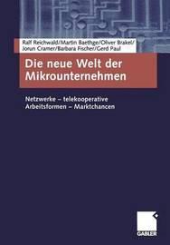 Die Neue Welt Der Mikrounternehmen by Ralf Reichwald