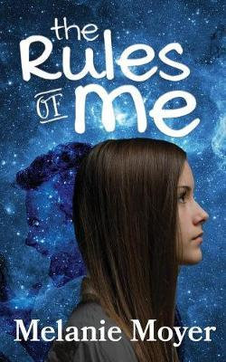 The Rules of Me by Melanie Moyer