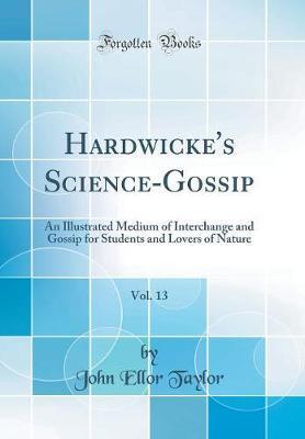 Hardwicke's Science-Gossip, Vol. 13 by John Ellor Taylor image
