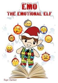 Emo the Emotional Elf by Faye Farmer