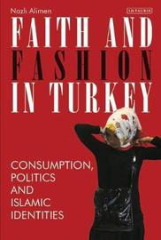 Faith and Fashion in Turkey by Nazli Alimen