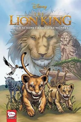 Disney the Lion King: Wild Schemes and Catastrophes (Graphic Novel) by John Jackson Miller