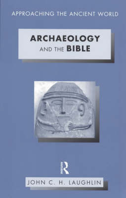 Archaeology and the Bible by John Laughlin image