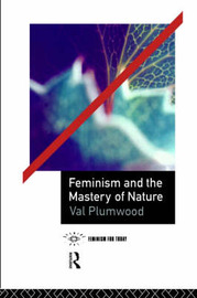 Feminism and the Mastery of Nature by Val Plumwood image