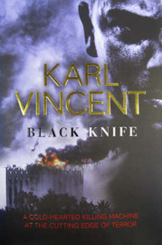 Black Knife: A Cold-Hearted Killing Machine at the Cutting Edge of Terror by Karl Vincent image