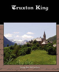 Truxton King by George , Barr McCutcheon