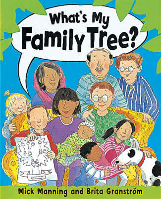 What's My Family Tree? by Mick Manning