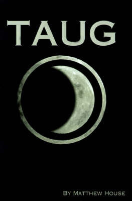Taug by Matthew House