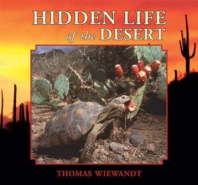 Hidden Life of the Desert by Thomas Wiewandt