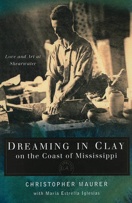 Dreaming in Clay on the Coast of Mississippi by Christopher Maurer