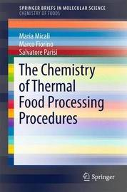 The Chemistry of Thermal Food Processing Procedures by Marina Micali
