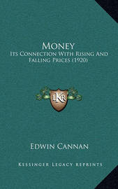 Money: Its Connection with Rising and Falling Prices (1920) by Edwin Cannan