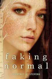 Faking Normal by Courtney C Stevens
