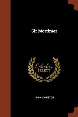 Sir Mortimer by Mary Johnston image