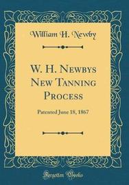 W. H. Newbys New Tanning Process by William H Newby image