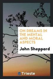 On Dreams in the Mental and Moral Aspects by John Sheppard image