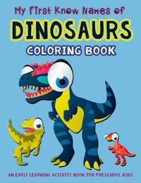 My First Know Names of Dinosaurs Coloring Book by V Art