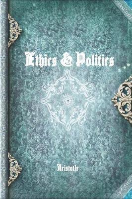 Ethics & Politics by * Aristotle