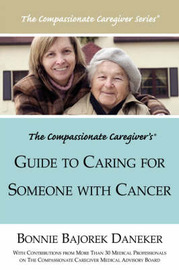 The Compassionate Caregiver's Guide to Caring for Someone with Cancer by Bonnie, Bajorek Daneker image