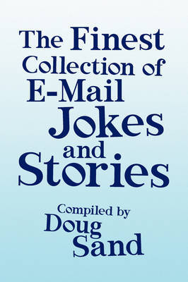 The Finest Collection of E-mail Jokes and Stories by Doug Sand image