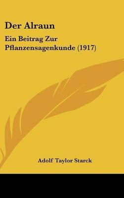 Der Alraun: Ein Beitrag Zur Pflanzensagenkunde (1917) by Adolf Taylor Starck image