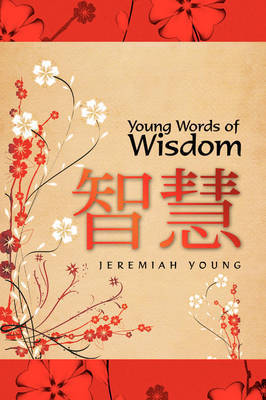 Young Words of Wisdom by Jeremiah Young