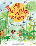 All the Wild Wonders: Poems of Our Earth by Wendy Cooling