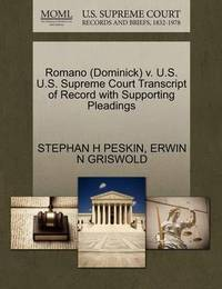 Romano (Dominick) V. U.S. U.S. Supreme Court Transcript of Record with Supporting Pleadings by Stephan H Peskin