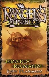 Ranger's Apprentice 7: Erak's Ransom by John Flanagan