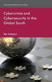 Cybercrime and Cybersecurity in the Global South by Nir Kshetri