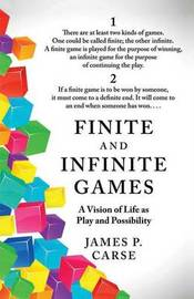 Finite and Infinite Games by James P Carse