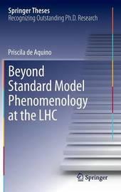 Beyond Standard Model Phenomenology at the LHC by Priscila de Aquino
