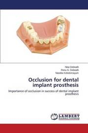 Occlusion for Dental Implant Prosthesis by Debnath Nitai