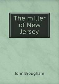 The Miller of New Jersey by John Brougham
