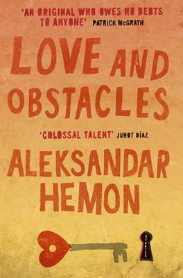 Love and Obstacles by Aleksandar Hemon image