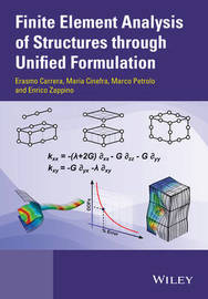 Finite Element Analysis of Structures through Unified Formulation by Erasmo Carrera