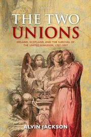 The Two Unions by Alvin Jackson